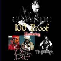 100 Proof (feat. Do Or Die & Tiniffia) by C. Mystic