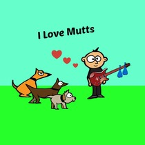 I Love Mutts by Chad Logan