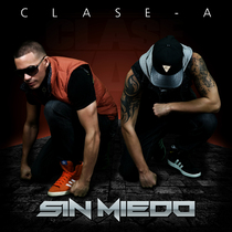 Sin Miedo by Clase-A