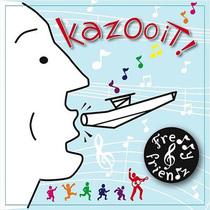 Kazoo It! by Freddy N Friendz