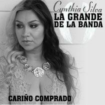 Cariño Comprado by Cynthia Silva La Grande De La Banda