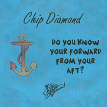 Do You Know Your Forward from Your Aft? by Chip Diamond
