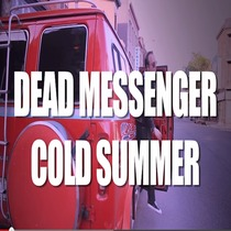 Cold Summer by Dead Messenger