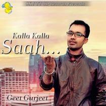 Kalla Kalla Saah by Geet Gurjeet