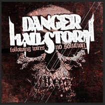 Following Wires / No Solution by Danger Hailstorm