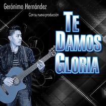 Te Damos Gloria by Gerónimo Hernández