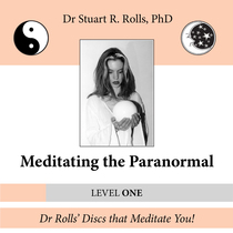 Meditating the Paranormal (Level One) by Dr. Stuart R. Rolls, PhD