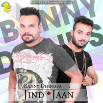 Jind Jaan by Banny Dhindsa