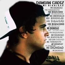 Mi Dignidad by Damian Cadiz