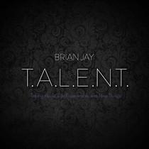 T.A.L.E.N.T. by Brian Jay