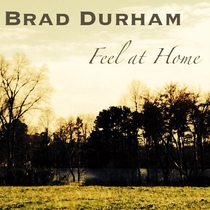 Feel at Home by Brad Durham