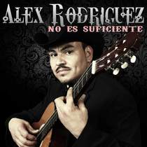 No Es Suficiente by Alex Rodriguez