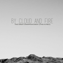 The Great Disappointment (This Is Not) by By Cloud and Fire