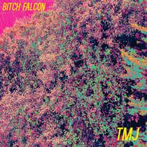 TMJ by Bitch Falcon