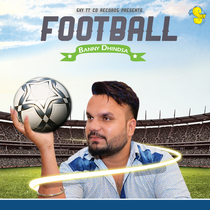 Football by Banny Dhindsa