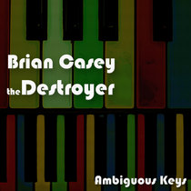 Ambiguous Keys by Brian Casey the Destroyer