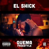 Quema (Freestyle) by El Shick