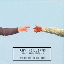 (Wish You Were) Mine (feat. Liam Sturgess) by Amy Williams