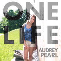 One Life by Audrey Pearl