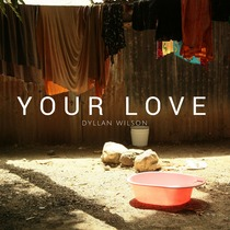 Your Love by Dyllan Wilson
