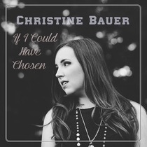 If I Could Have Chosen by Christine Bauer