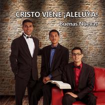 Cristo Viene, Aleluya by Buenas Nuevas