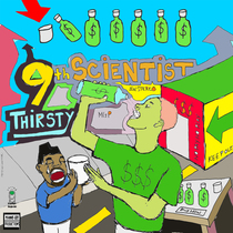 Thirsty by 9th Scientist