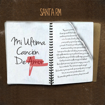 Mi Ultima Cancion de Amor by Santa Rm
