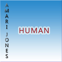 Human by Amari Jones
