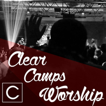Clear Camps Worship by Clear Camps