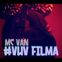 Vuv Filma by MC Van