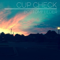 Bottom Feeder by Cup Check