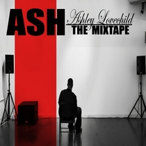 Ash: The Mixtape by Ashley Lovechild