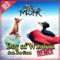 Dog of Wisdom (feat. Joe Gran) [Remix] by The Living Tombstone
