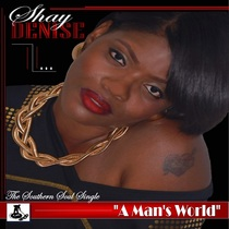 A Man's World by Shay Denise