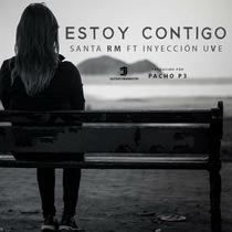 Estoy Contigo (feat. Inyeccion Uve) by Santa Rm