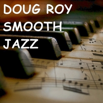 Smooth Jazz by Doug Roy