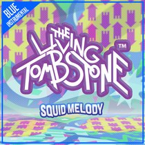 Squid Melody (Blue Version) [Instrumental] by The Living Tombstone