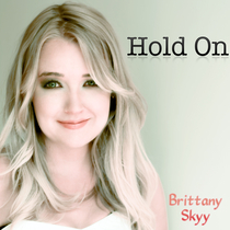 Hold On by Brittany Skyy