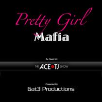 Pretty Girl Mafia by Gat3 Productions