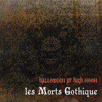 Halloween at High Noon: Les Morts Gothique by Various Artists