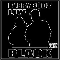Everybody Luv Black by Everybody Luv Black