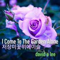 I Come to the Garden Alone by David E. Lee