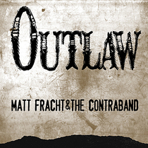 Outlaw by Matt Fracht & the Contraband