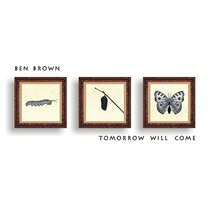 Tomorrow Will Come by Ben Brown