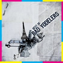 Best of Bad Yodelers by Bad Yodelers