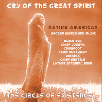 Native American Cry of the Great Spirit by The Circle of Existence