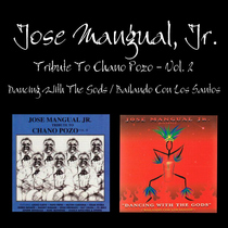 Tribute To Chano Pozo, Vol. 2 / Dancing With The Gods by Jose Mangual, Jr.
