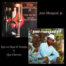 Que Lo Diga El Tiempo / Que Chevere by Jose Mangual, Jr.