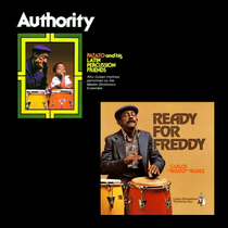 "Authority / Ready For Freddy by Carlos ""Patato"" Valdez"